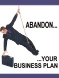 image of Abandon Your Business Plan SPECIAL REPORT
